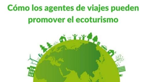 Cómo los Agentes de Viajes Pueden Promover el Ecoturismo