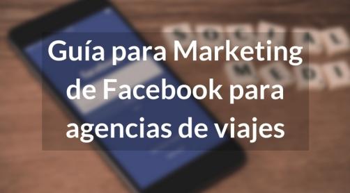 Guía Para Marketing de Facebook Para Agencias de Viajes