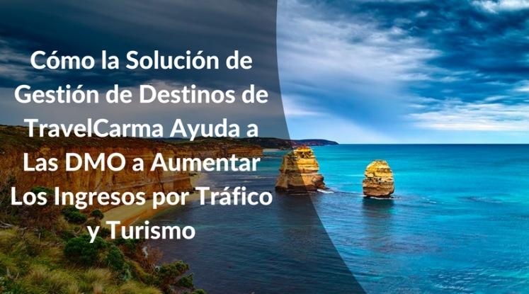 cómo-la-solución-de-gestión-de-destinos-de-travelcarma-ayuda-a-las-dmo-(destination-marketing-organization)-a-aumentar-los-ingresos-por-tráfico-y-turismo