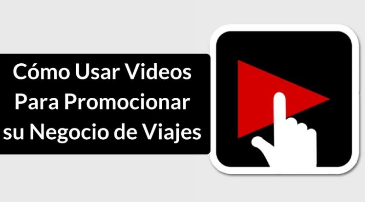 cómo-usar-videos-para-promocionar-su-negocio-de-viajes